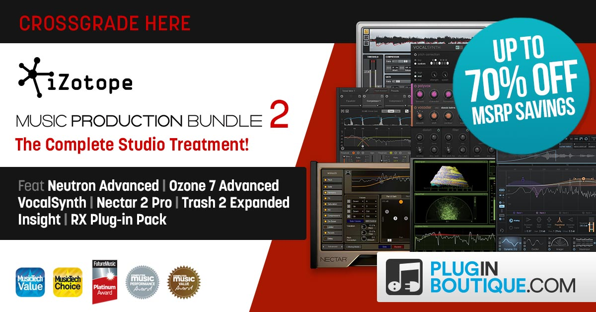 iZotope Music Production Bundle 2 + Crossgrade Sale - Up To 70% Off
