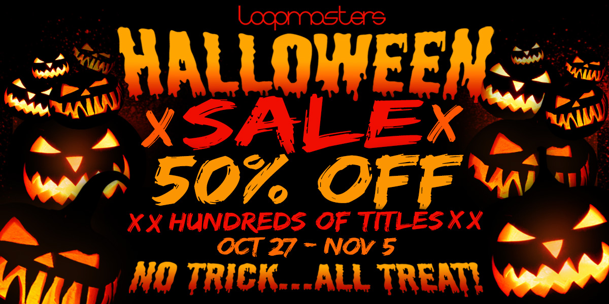 Loopmasters Halloween Sale - 50% Off