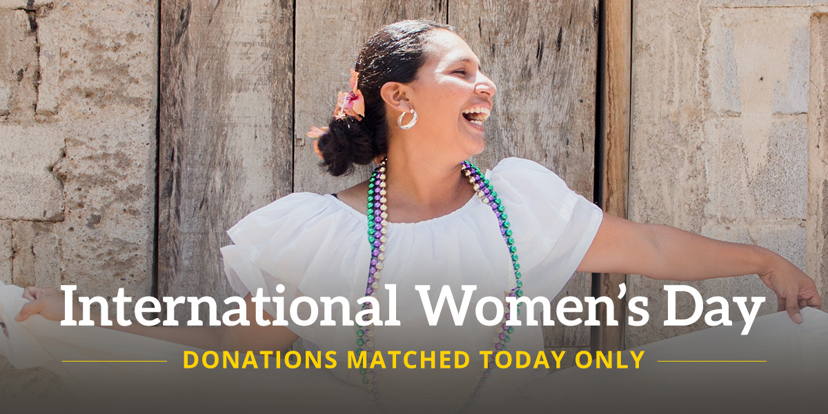 International Women's Day — Donations Matched Today Only