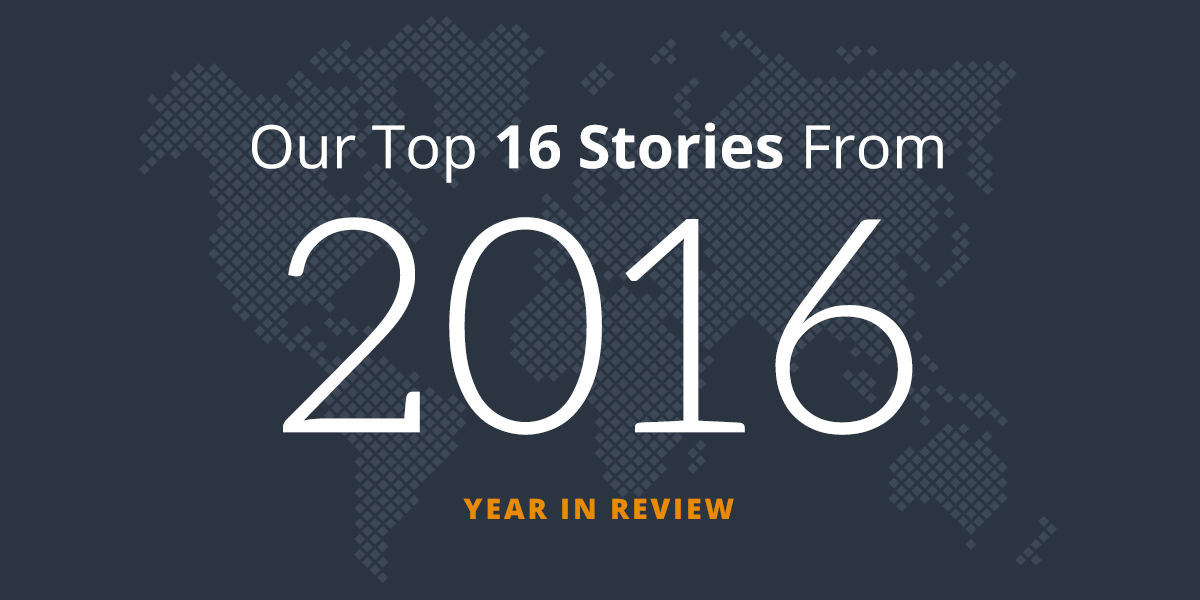 Our Top 16 Stories From 2016