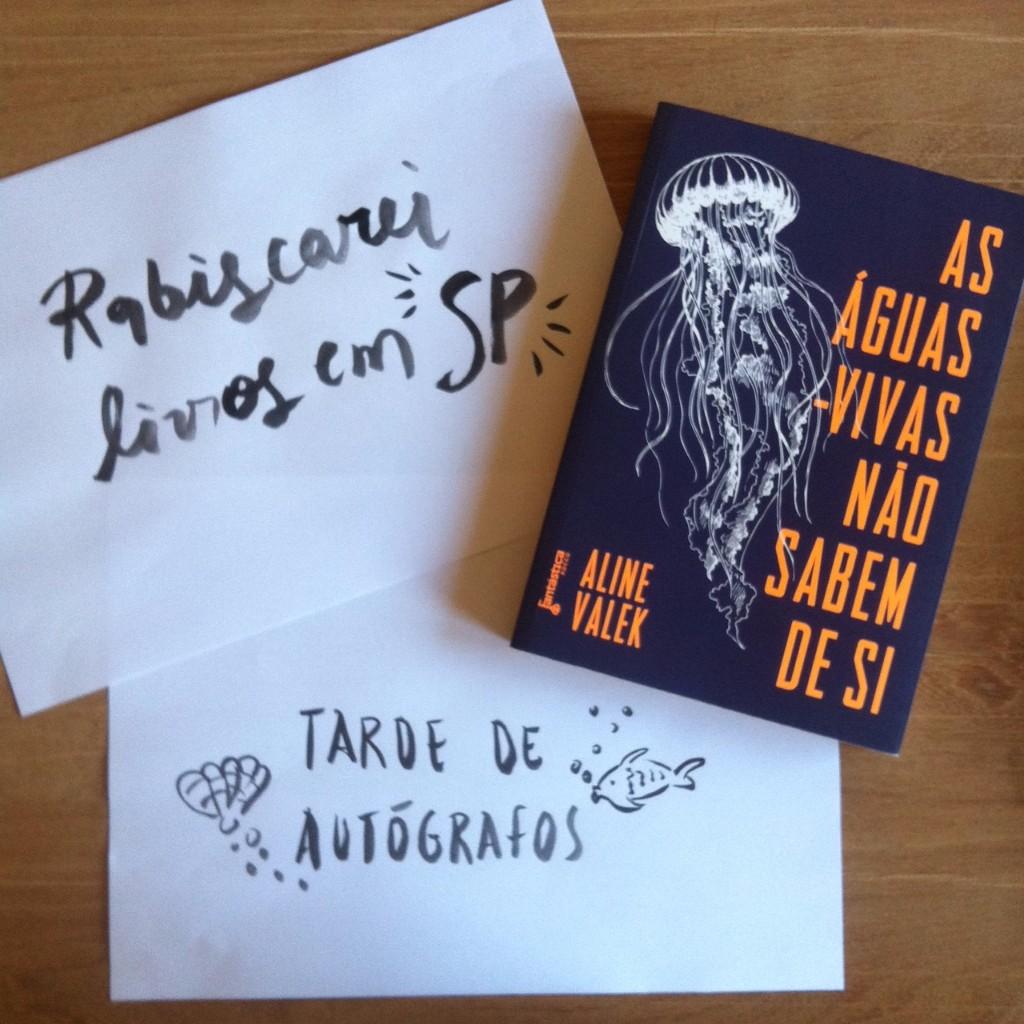 As águas-vivas não sabem de si – Rabiscarei livros em SP – Tarde de autógrafos