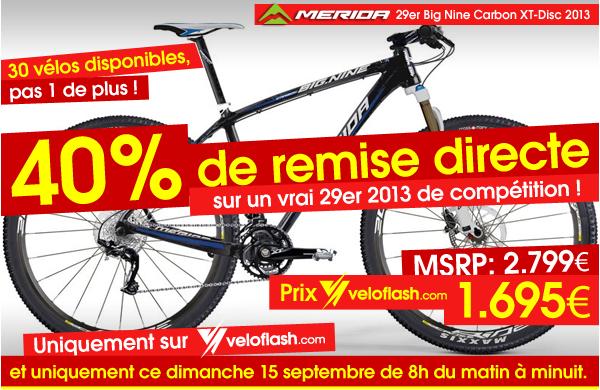 Merida 29er Big Nine Carbon XT Disc - 30 Vélos disponibles, pas 1 de plus ! - 40% de remise directe sur un vrai 29er 2013 de compétition ! - MSRP: 2.799 €, Prix VeloFlash: 1.695 € - Uniquement sur VeloFlash.com et uniquement ce dimanche 15 septembre de 8h du matin à minuit.
