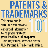 Patents & Trademarks 101 - free public seminar on how to protect your intellectual property with training from the US Patent & Trademark Office