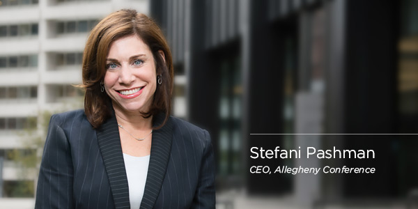 Stefani Pashman –Chief Executive Officer, Allegheny Conference on Community Development
