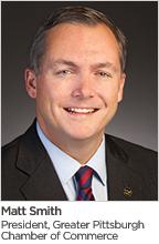 Matt Smith, President, Greater Pittsburgh Chamber of Commerce