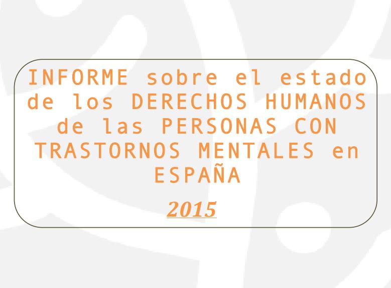 Informesobre el estado de losDerechos Humanosde las Personas con Trastornos Mentales 2015