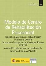documento detalla el desarrollo teórico y práctico de los Centros de Rehabilitación Psicosocial