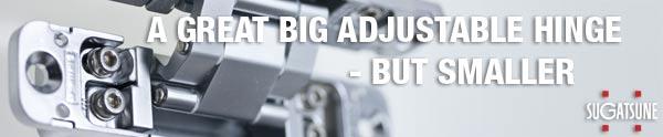 A great Big Adjustable Hinge - But Smaller