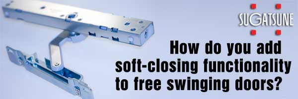 How do you add soft-closing functionality to free swinging doors?