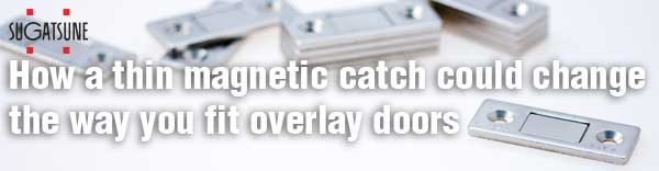 How a thin magnetic catch could change the way you fit overlay doors