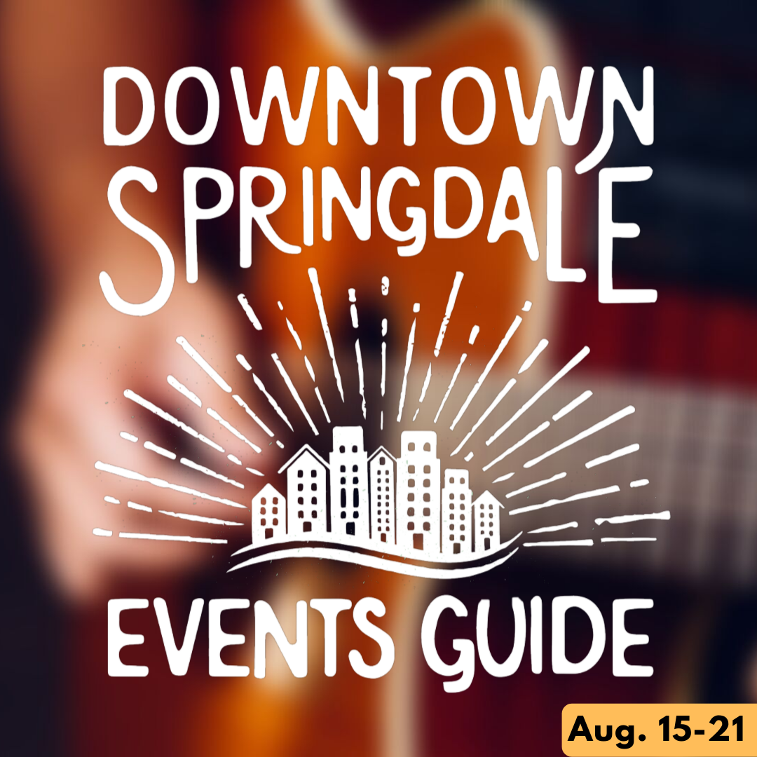 Downtown Springdale Events Guide 8-15-19