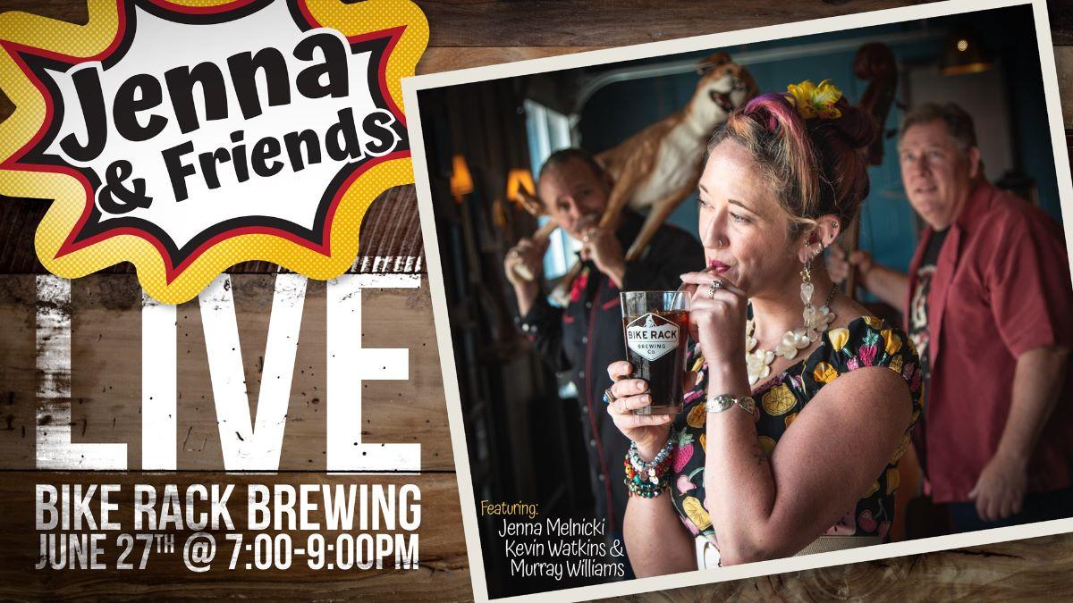 Jenna & Friends LIVE @ Bike Rack Brewing