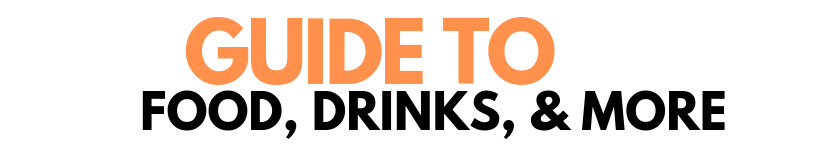 Guide to food, drinks, & more