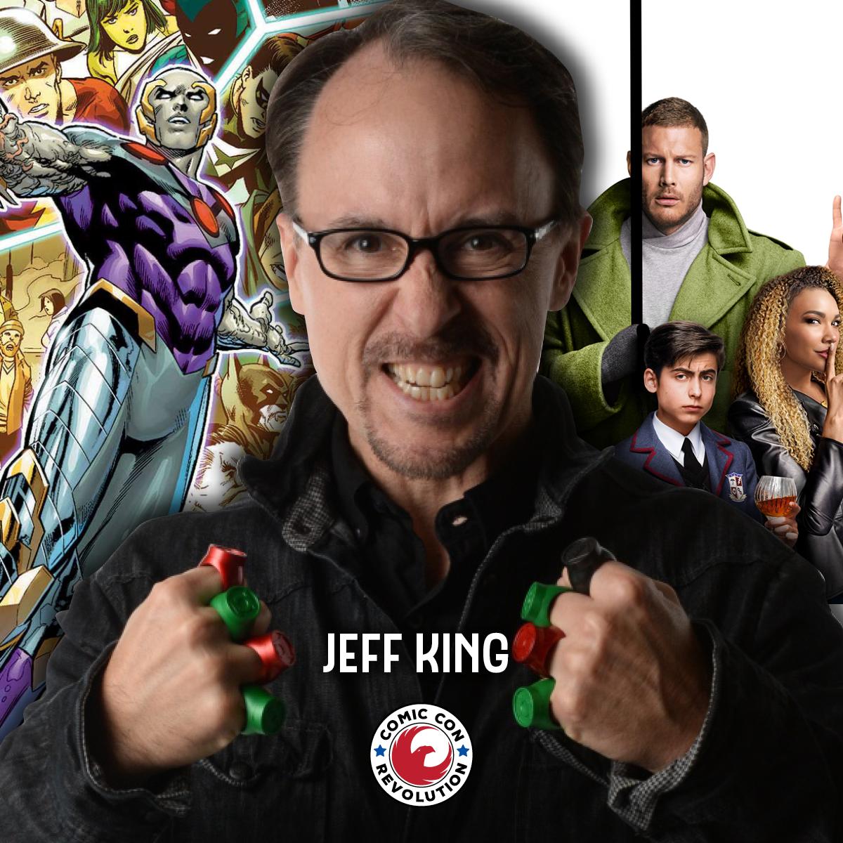 JEFF KING - Executive Producer, Netflix's Umbrella Academy; Writer DC Convergence