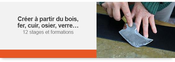 Créer à partir du bois, fer, cuir, osier, verre ...