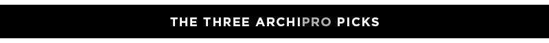 The Three ArchiPro Picks