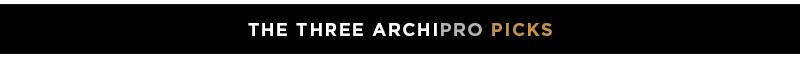 Three ArchiPro Picks