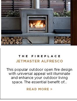 The Fireplace - Jetmaster Alfresco