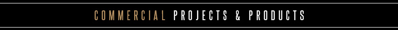Commercial Projects & Products