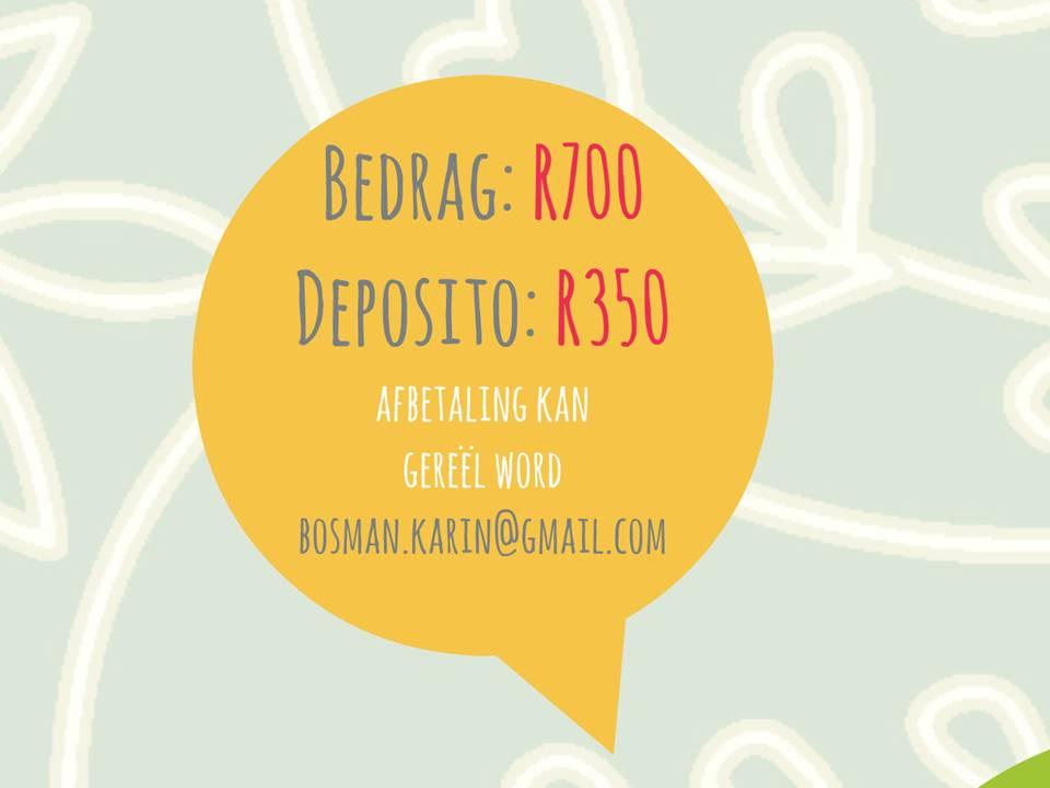 Bedrag: R700; Deposito: R350 Afbetaling kan gereël word. bosman.karin@gmail.com