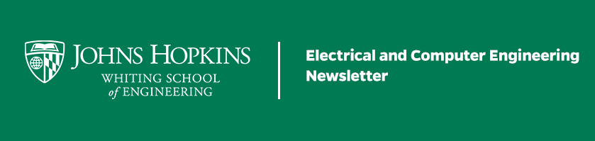 Johns Hopkins Electrical and Computer Engineering Newsletter