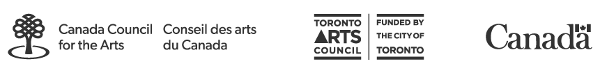 Logos: Canada Council for the Arts, Toronto Arts Council and Government of Canada
