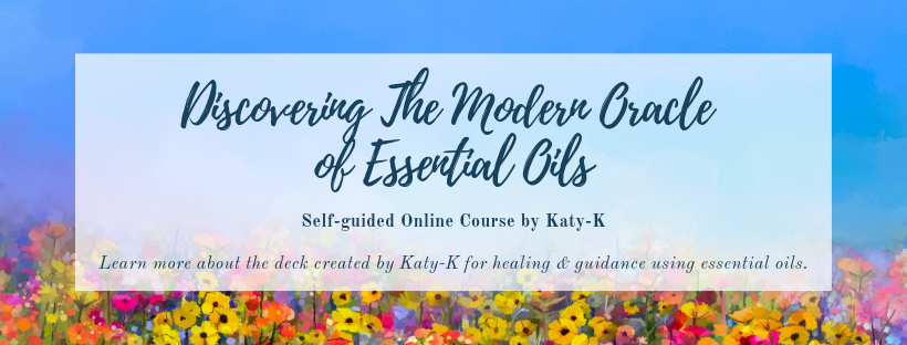 Discovering The Modern Oracle of Essential Oils - Online Course by Katy-K