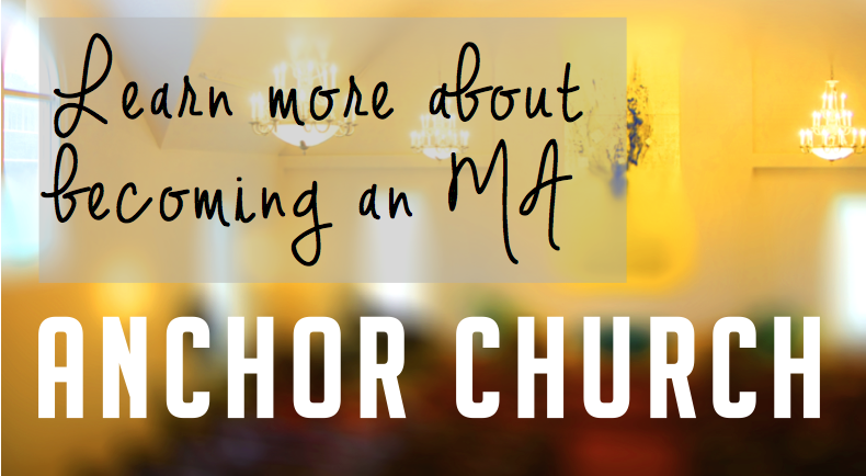 Learn More About Becoming an MA Anchor Church