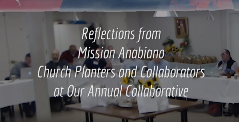Reflections from Mission Anabaino Church Planters & Collaborators