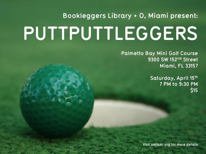 Bookleggers with O, Miami at Puttputtleggers