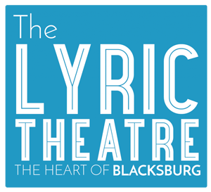 The Lyric theater - the heart of Blacksburg