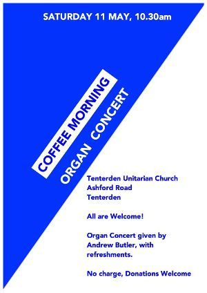 Coffee Morning Organ Concert Tenterden Unitarian Old Meeting House