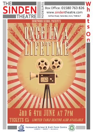 Once in a life time Sinden Theatre