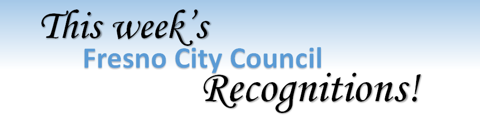 This weeks Fresno City Council recognitions