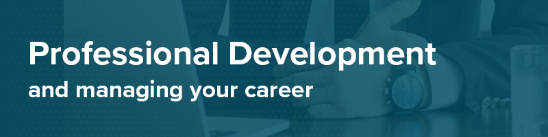 Professional Development and managing your career