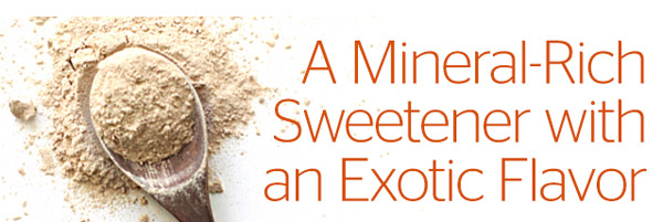 A Mineral-Rich Sweetener with an Exotic Flavor