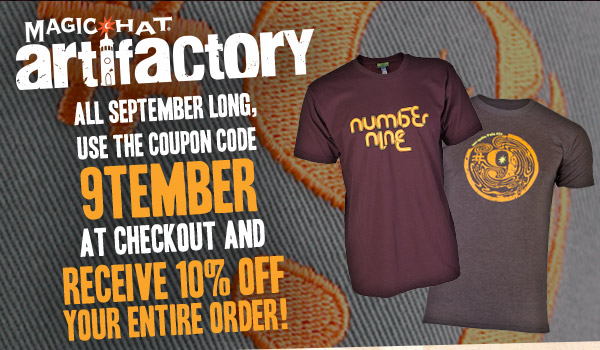 All September long, use the coupon code 9TEMBER at checkout and receive 10% off your entire order.