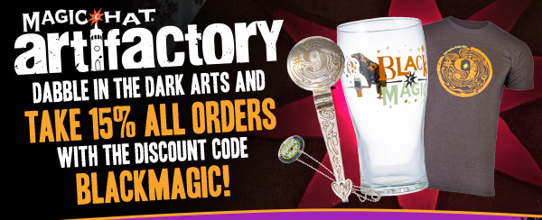 Dabble in the dark arts and take 15% all orders with the discount code BLACKMAGIC!