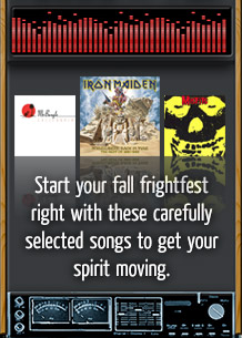 Start your fall frightfest right with these carefully selected songs to get your spirit moving.