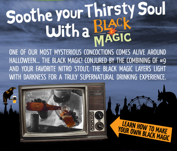 Soothe your Thirsty Soul with a Black Magic