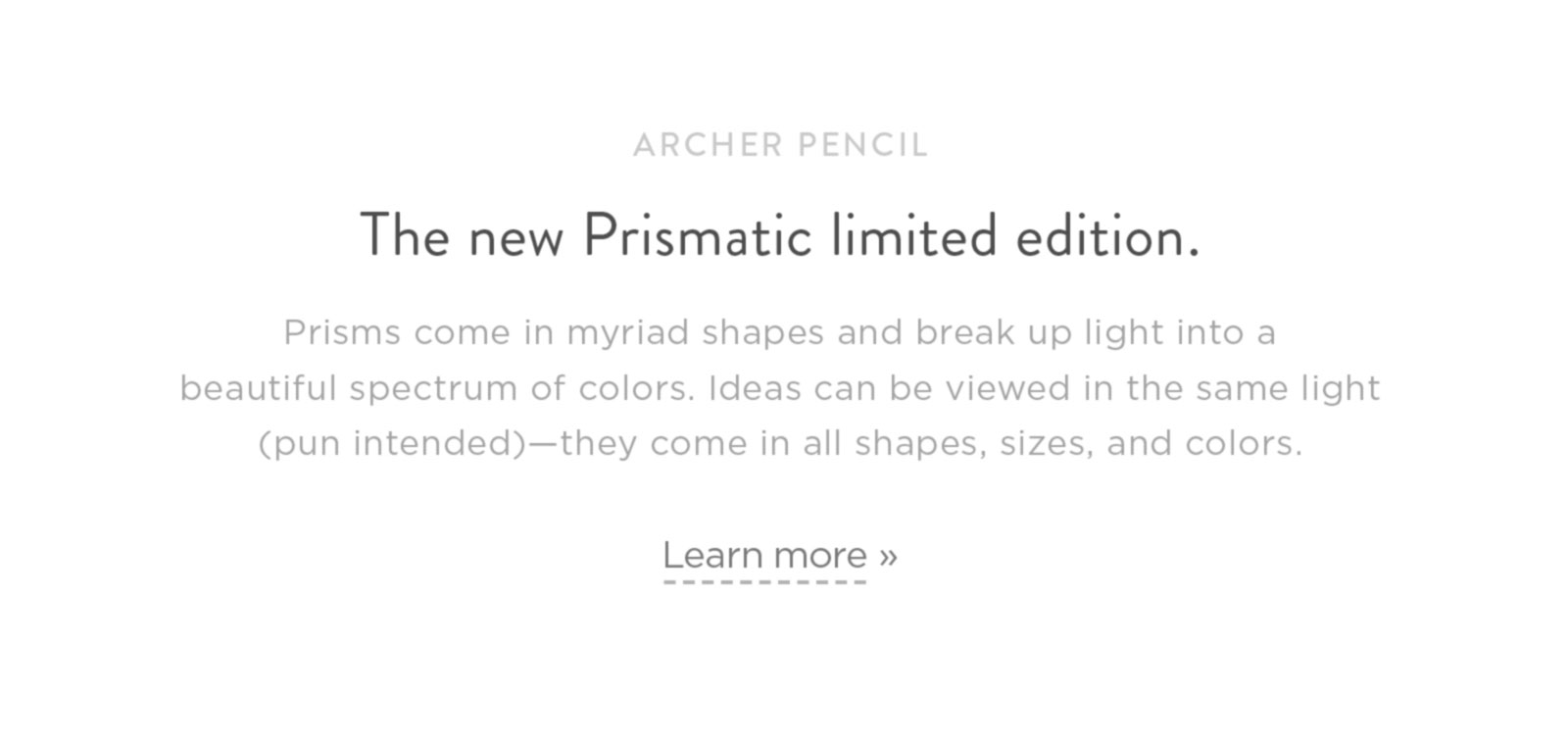 The new Prismatic limited edition. Learn more »