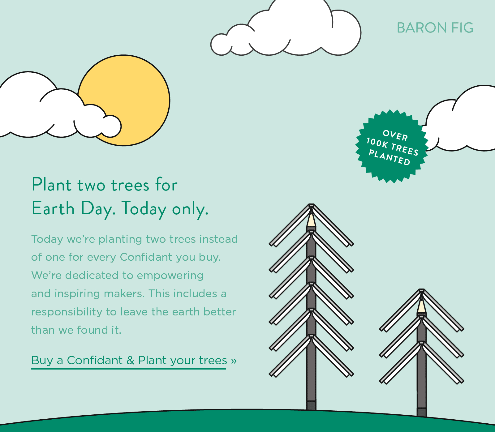 Plant two trees for Earth Day. Today only.