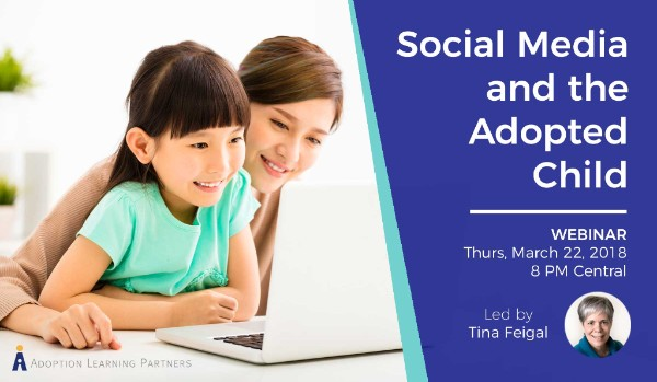 Social Media and the Adopted Child | Thursday, March 22