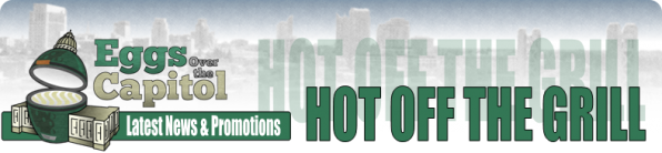 Eggs Over the Capitol - Hot Off the Grill - Latest News & Promotions