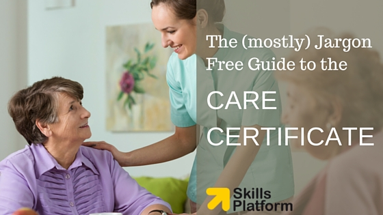 The jargon free guide to the care certificate
