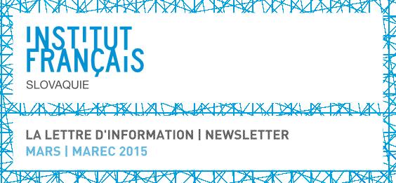 La lettre d'information de l'Institut Français de Slovaquie | Newsletter Francúzskeho inštitútu na Slovensku
