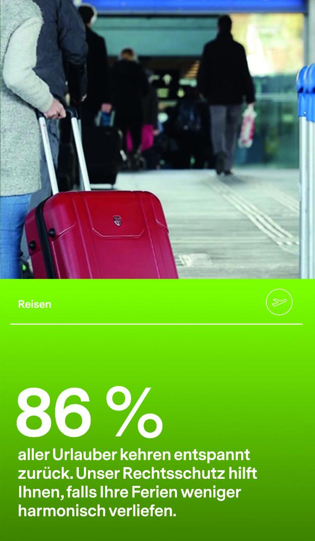 86 % aller Urlauber kehren entspannt zurück. Unser Rechtsschutz hilft Ihnen, falls Ihre Ferien weniger harmonisch verliefen.