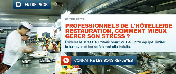 Professionnels de l'hotellerie restauration, comment mieux gérer son stress
