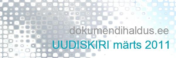 dokumendihaldus.ee UUDISKIRI märts 2011