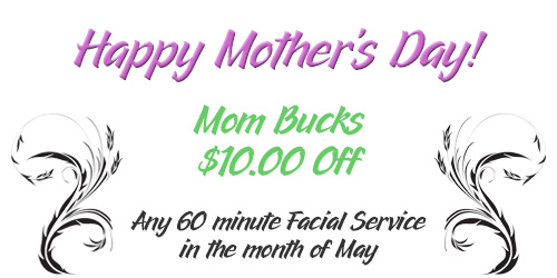 Mother's Day Mom Bucks at Zen Skincare and Waxing, Asheville NC